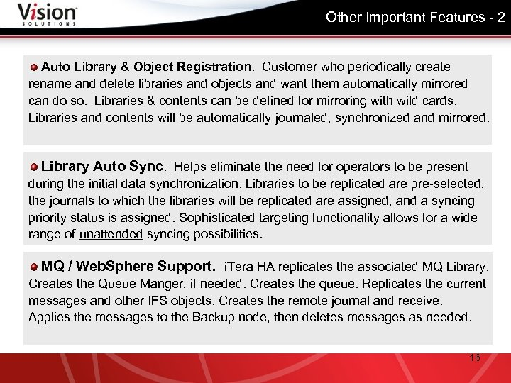 Other Important Features - 2 Auto Library & Object Registration. Customer who periodically create