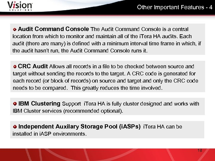 Other Important Features - 4 Audit Command Console The Audit Command Console is a