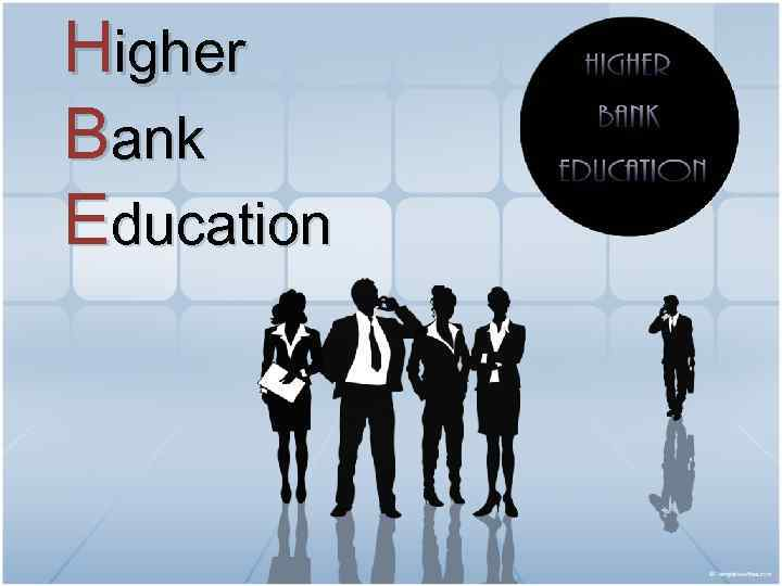 banking education Principles of banking is the most popular banking course offered by the center for financial training (cft) this course teaches the fundamentals of banking and has helped shape the careers of countless bankers for over a century.