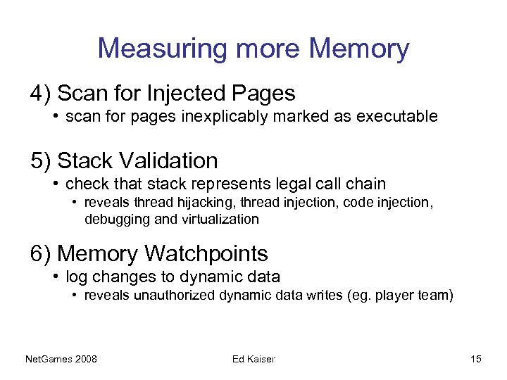 Measuring more Memory 4) Scan for Injected Pages • scan for pages inexplicably marked