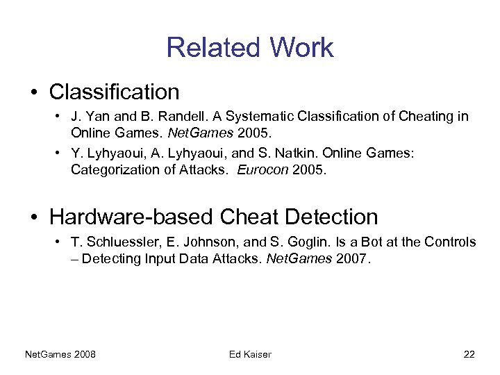 Related Work • Classification • J. Yan and B. Randell. A Systematic Classification of