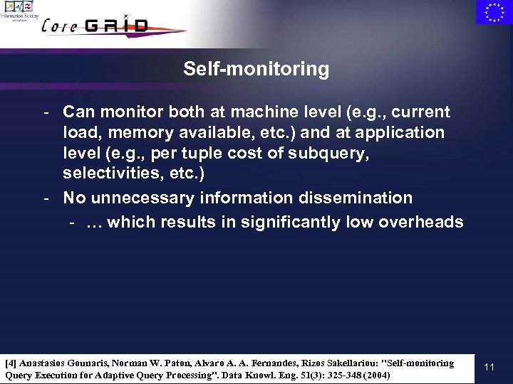 Self-monitoring - Can monitor both at machine level (e. g. , current load, memory