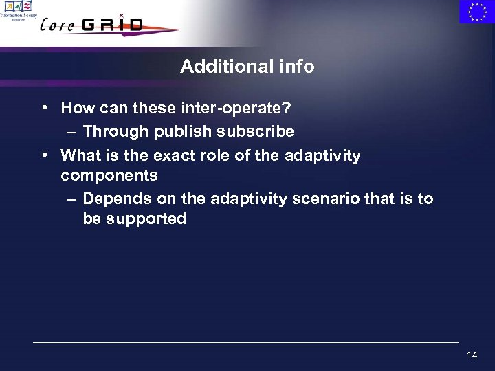 Additional info • How can these inter-operate? – Through publish subscribe • What is