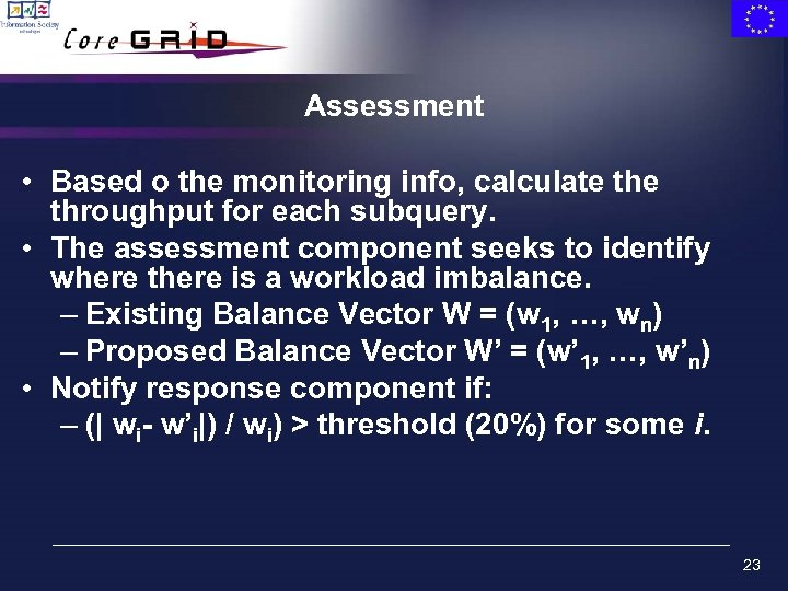 Assessment • Based o the monitoring info, calculate throughput for each subquery. • The