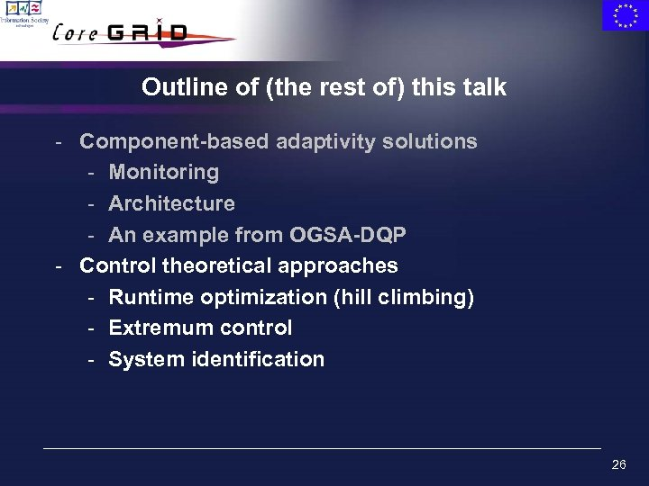 Outline of (the rest of) this talk - Component-based adaptivity solutions - Monitoring -