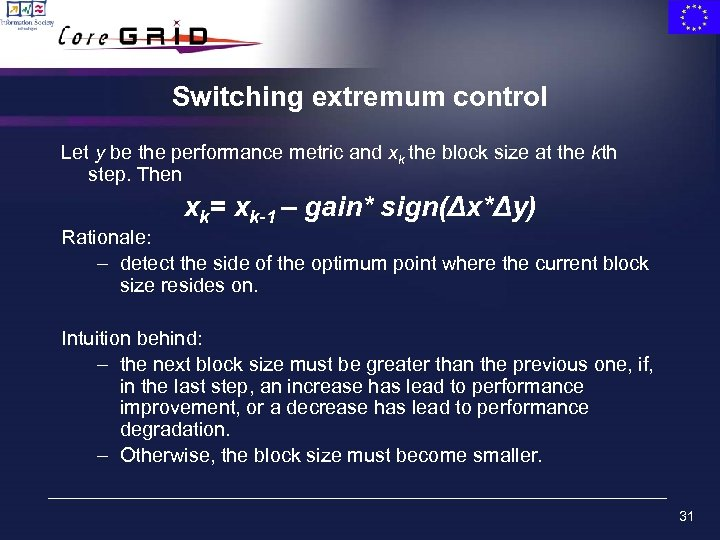 Switching extremum control Let y be the performance metric and xk the block size