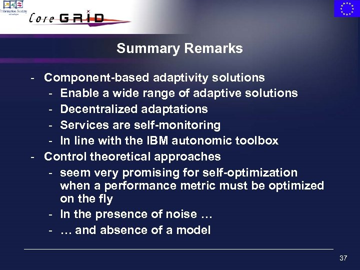 Summary Remarks - Component-based adaptivity solutions - Enable a wide range of adaptive solutions