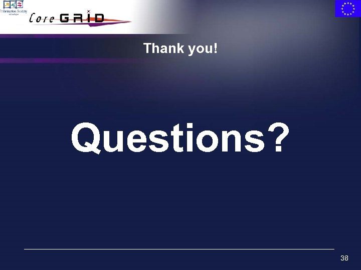 Thank you! Questions? 38