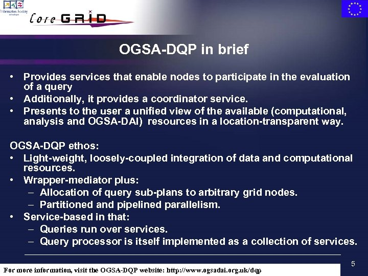 OGSA-DQP in brief • Provides services that enable nodes to participate in the evaluation