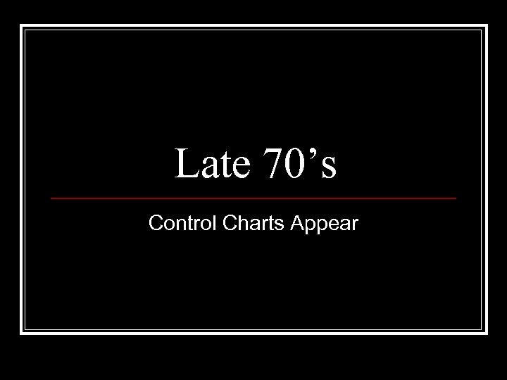 Late 70's Control Charts Appear