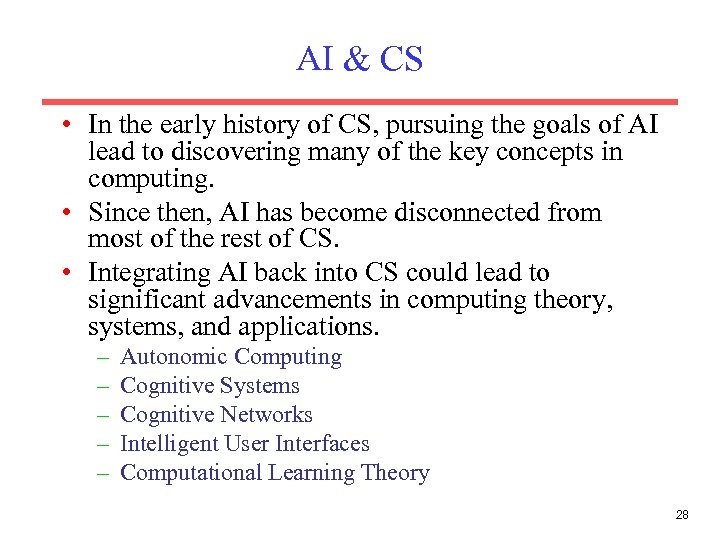 AI & CS • In the early history of CS, pursuing the goals of