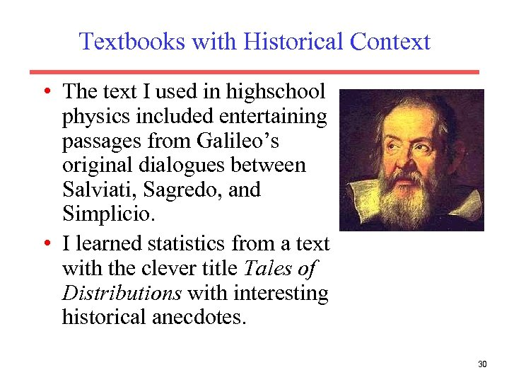 Textbooks with Historical Context • The text I used in highschool physics included entertaining