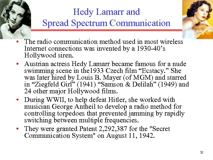 Hedy Lamarr and Spread Spectrum Communication • The radio communication method used in most