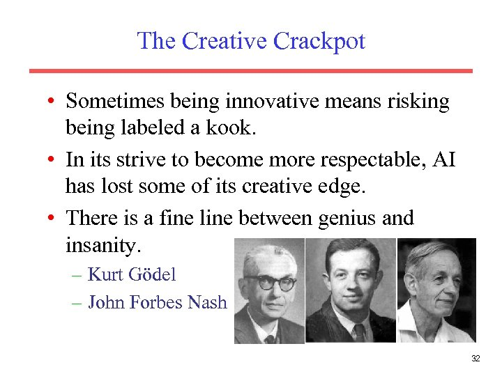 The Creative Crackpot • Sometimes being innovative means risking being labeled a kook. •