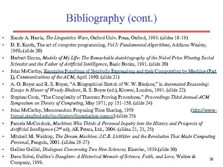 Bibliography (cont. ) • • • Randy A. Harris, The Linguistics Wars, Oxford Univ.
