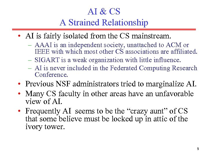 AI & CS A Strained Relationship • AI is fairly isolated from the CS