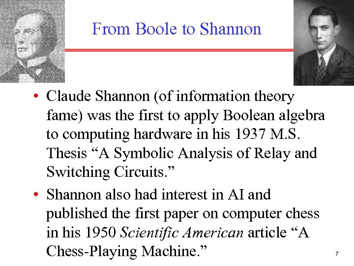 From Boole to Shannon • Claude Shannon (of information theory fame) was the first