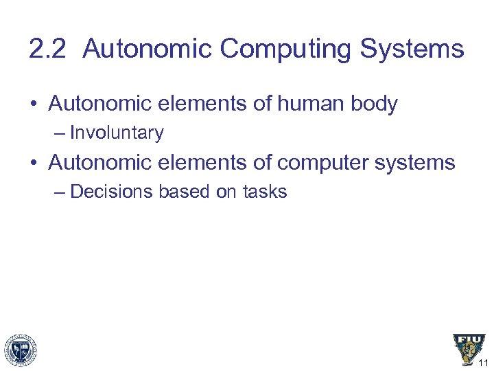 2. 2 Autonomic Computing Systems • Autonomic elements of human body – Involuntary •