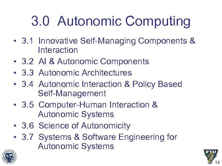 3. 0 Autonomic Computing • 3. 1 Innovative Self-Managing Components & Interaction • 3.