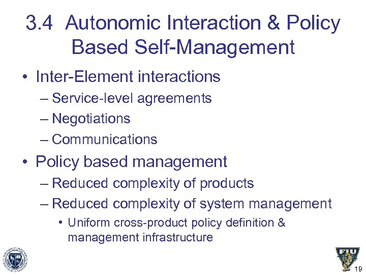 3. 4 Autonomic Interaction & Policy Based Self-Management • Inter-Element interactions – Service-level agreements