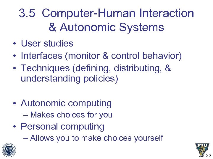 3. 5 Computer-Human Interaction & Autonomic Systems • User studies • Interfaces (monitor &