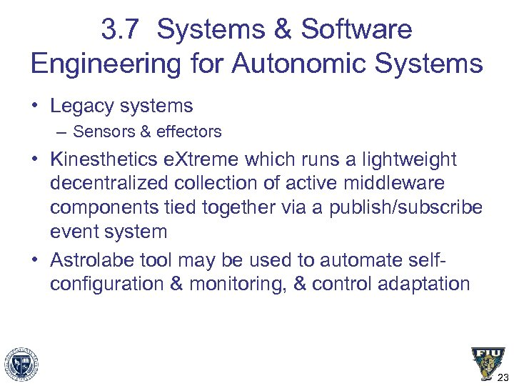 3. 7 Systems & Software Engineering for Autonomic Systems • Legacy systems – Sensors