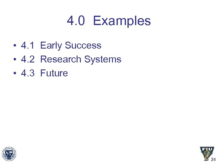 4. 0 Examples • 4. 1 Early Success • 4. 2 Research Systems •