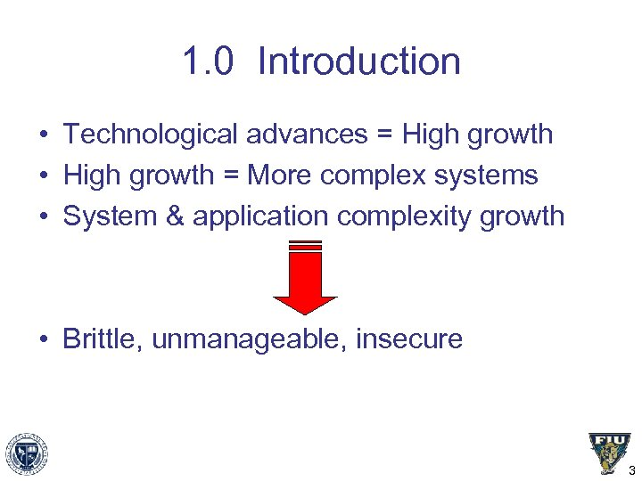 1. 0 Introduction • Technological advances = High growth • High growth = More