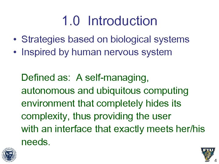 1. 0 Introduction • Strategies based on biological systems • Inspired by human nervous