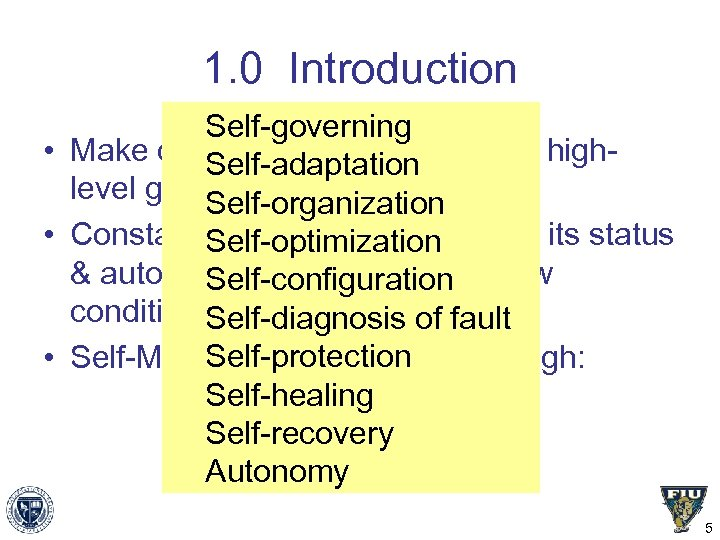 1. 0 Introduction Self-governing • Make decisions on its own, using high. Self-adaptation level