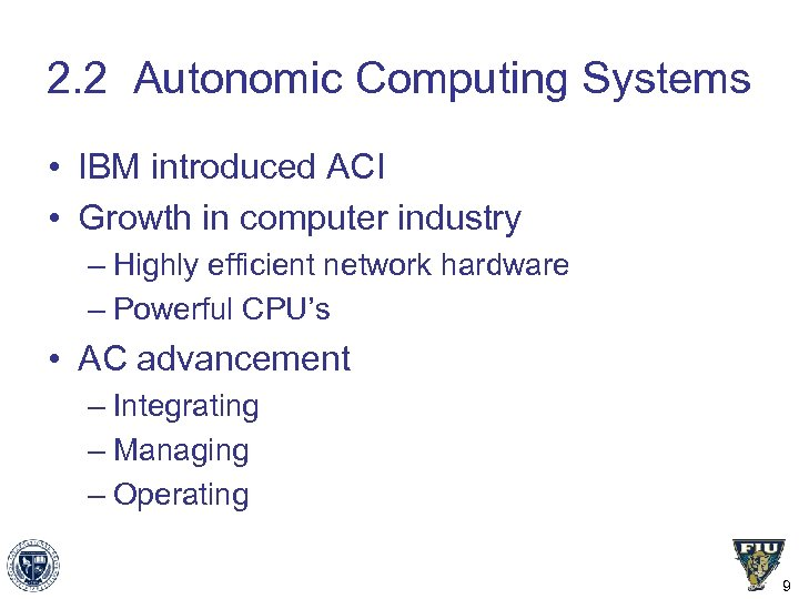 2. 2 Autonomic Computing Systems • IBM introduced ACI • Growth in computer industry