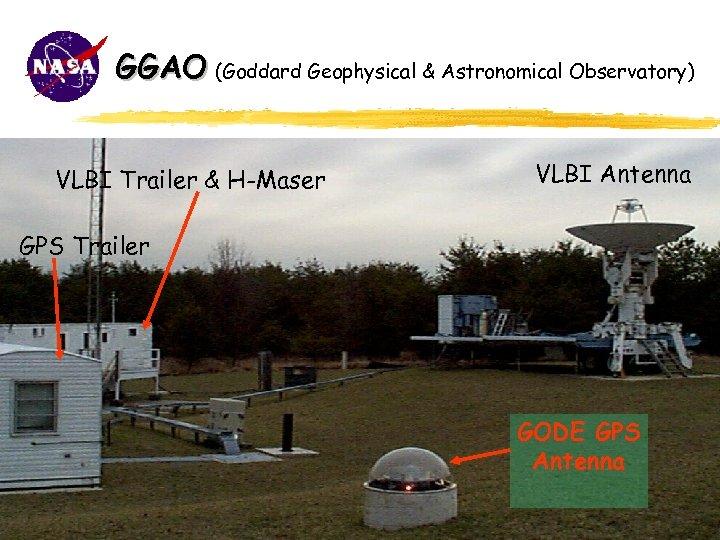 GGAO (Goddard Geophysical & Astronomical Observatory) VLBI Trailer & H-Maser VLBI Antenna GPS Trailer