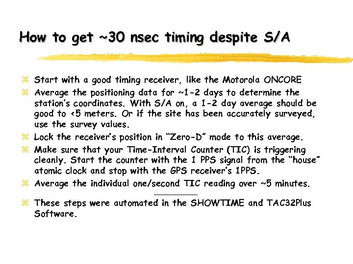 How to get ~30 nsec timing despite S/A z Start with a good timing