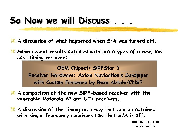 So Now we will Discuss. . . z A discussion of what happened when