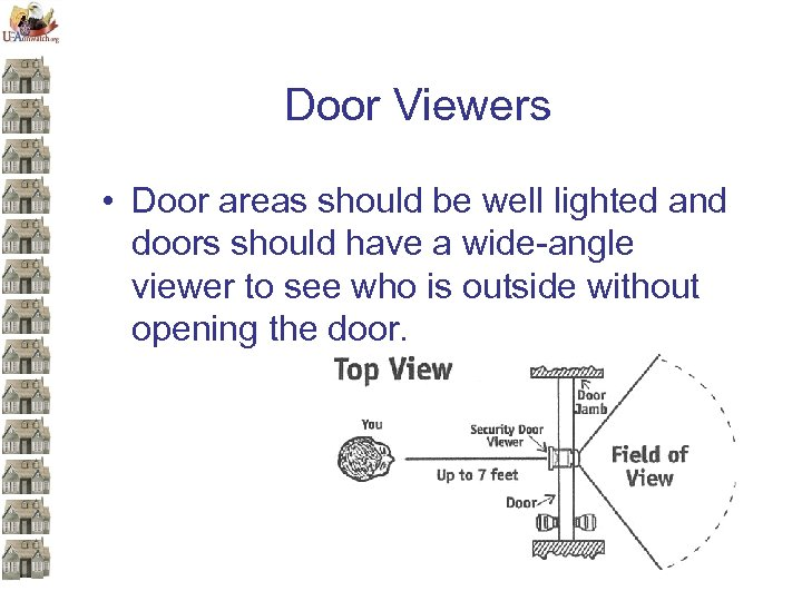 Door Viewers • Door areas should be well lighted and doors should have a