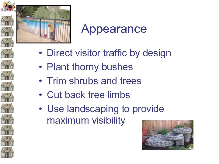 Appearance • • • Direct visitor traffic by design Plant thorny bushes Trim shrubs