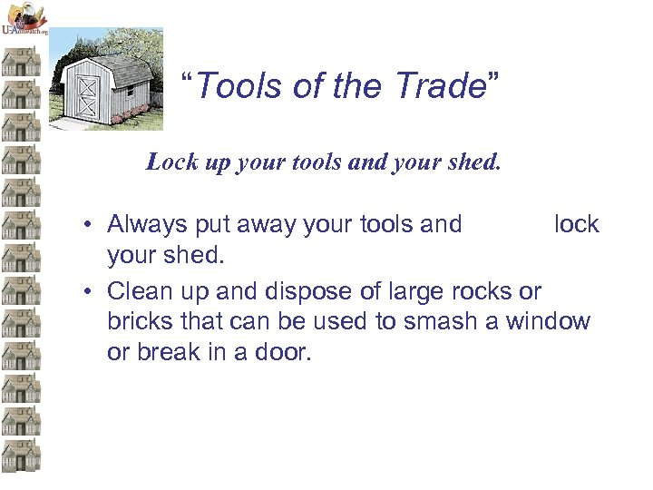 """""""Tools of the Trade"""" Lock up your tools and your shed. • Always put"""