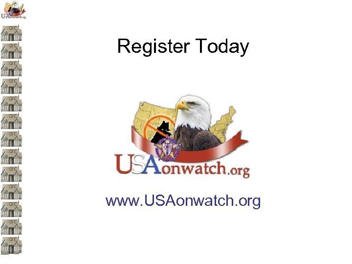Register Today www. USAonwatch. org