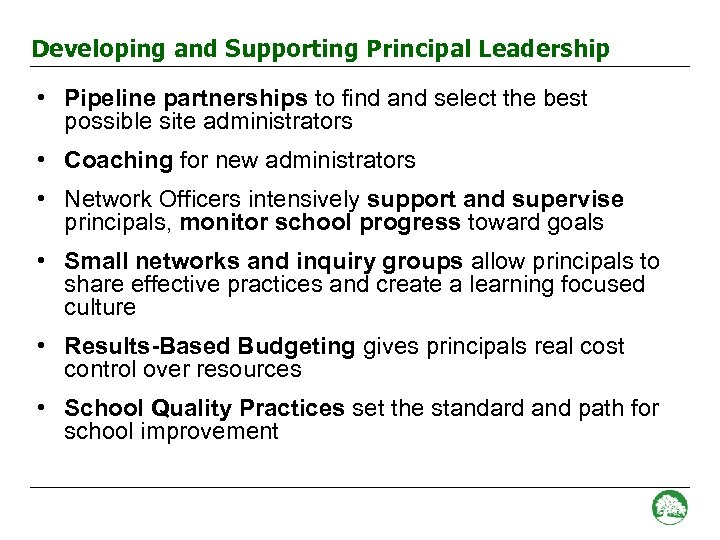 Developing and Supporting Principal Leadership • Pipeline partnerships to find and select the best