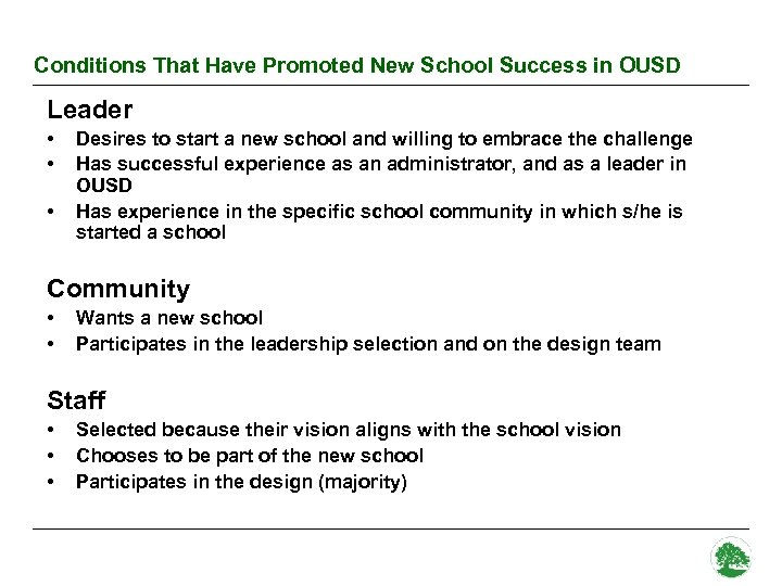 Conditions That Have Promoted New School Success in OUSD Leader • • • Desires