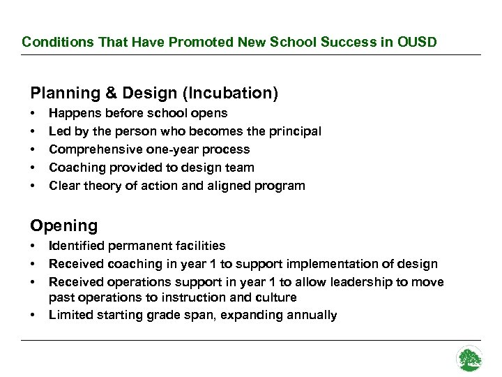 Conditions That Have Promoted New School Success in OUSD Planning & Design (Incubation) •