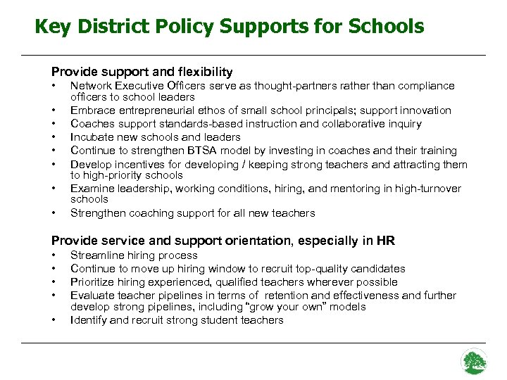 Key District Policy Supports for Schools Provide support and flexibility • • Network Executive