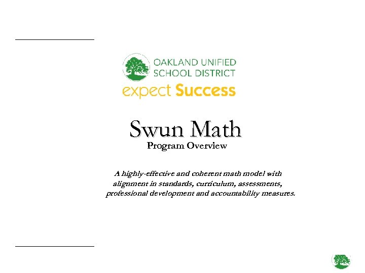 Swun Math Program Overview A highly-effective and coherent math model with alignment in standards,