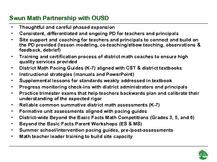 Swun Math Partnership with OUSD • • • • Thoughtful and careful phased expansion