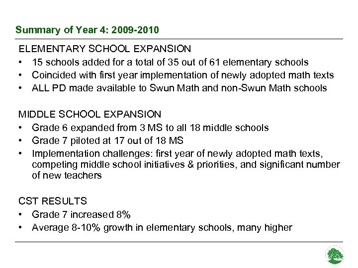 Summary of Year 4: 2009 -2010 ELEMENTARY SCHOOL EXPANSION • 15 schools added for