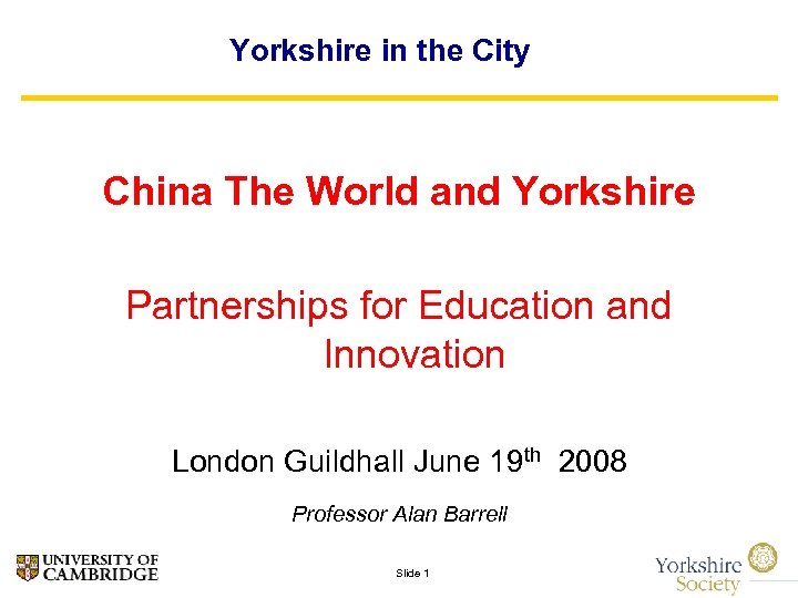 Yorkshire in the City China The World and Yorkshire Partnerships for Education and Innovation