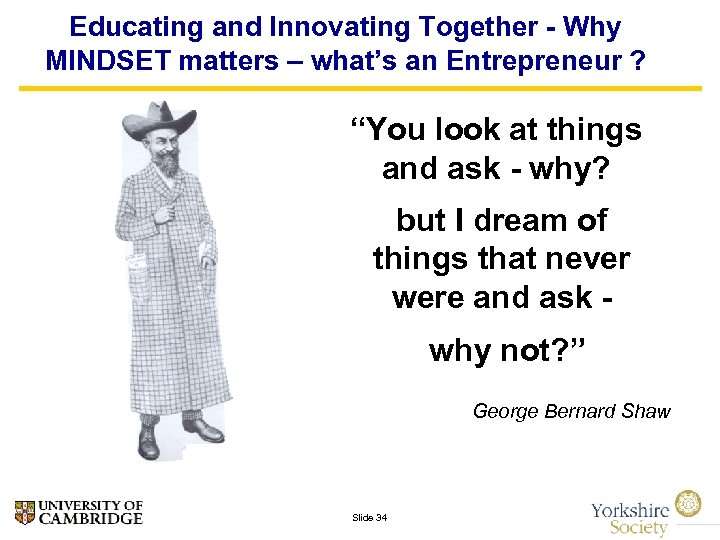 """Educating and Innovating Together - Why MINDSET matters – what's an Entrepreneur ? """"You"""