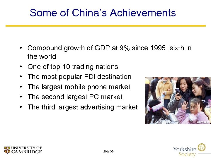Some of China's Achievements • Compound growth of GDP at 9% since 1995, sixth