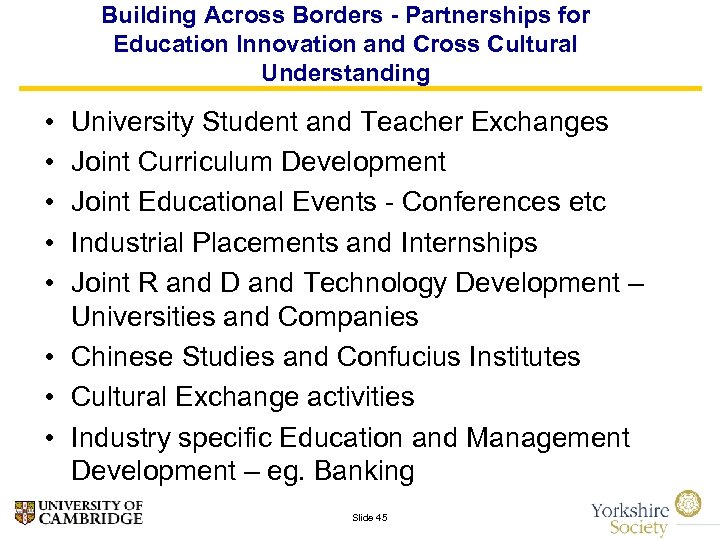 Building Across Borders - Partnerships for Education Innovation and Cross Cultural Understanding • •