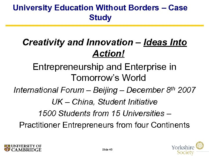 University Education Without Borders – Case Study Creativity and Innovation – Ideas Into Action!